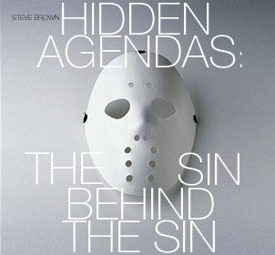 Hidden Agendas: The Sin Behind Sin [2005]