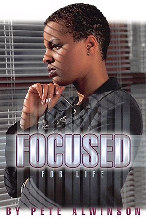 Focused For Life by Pete Alwinson-CD