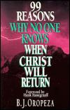 99 Reasons Why No One Knows When Christ Will...
