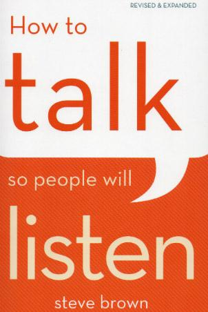 How To Talk So People Will Listen (Revised)