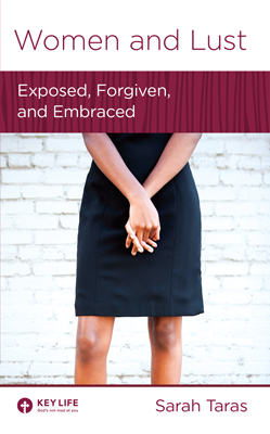 Women & Lust: Exposed, Forgiven and Embraced